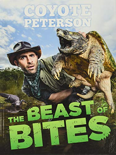 The Beast of Bites von Coyote Peterson