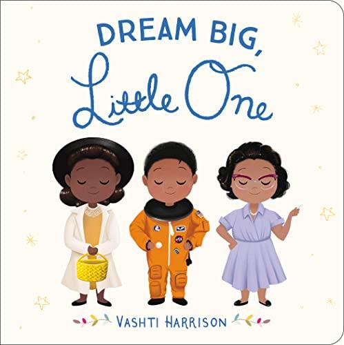 Dream Big, Little One von Vashti Harrison