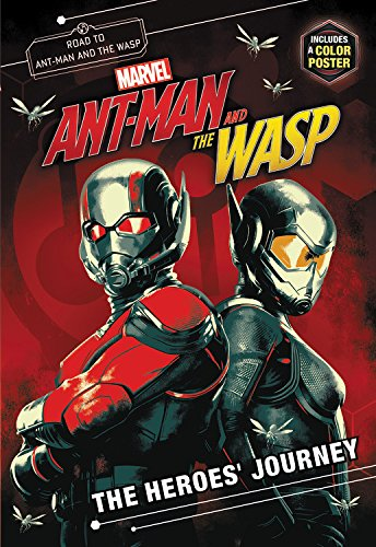 Marvel's Ant-Man and the Wasp: The Heroes' Journey By Steve Behling