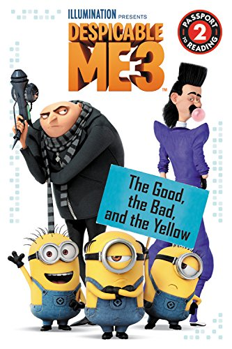Despicable Me 3: The Good, the Bad, and the Yellow By Trey King