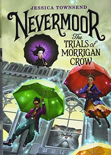 Nevermoor: The Trials of Morrigan Crow von Jessica Townsend