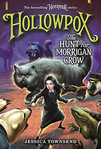 Hollowpox: The Hunt for Morrigan Crow von Jessica Townsend