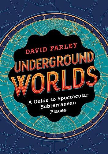 Underground Worlds By David Farley