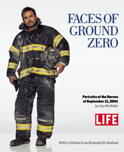 Faces of Ground Zero By Editors of LIFE Magazine
