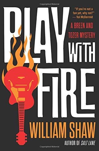 Play with Fire By William Shaw