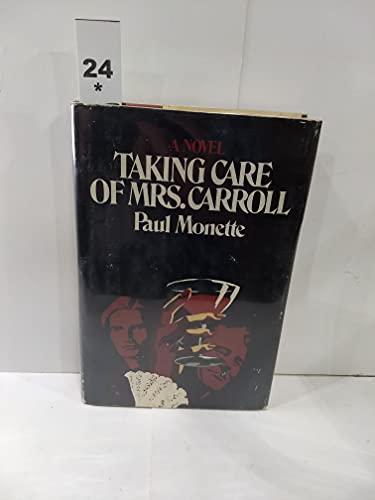 Taking Care of Mrs. Carroll By Paul Monette