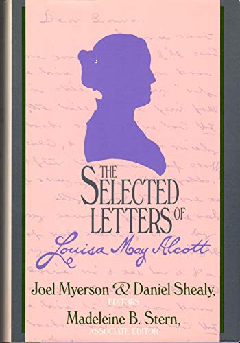 The Selected Letters of Louisa May Alcott By Louisa May Alcott