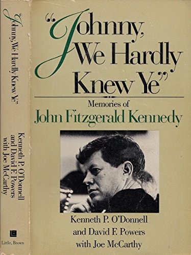 Johnny We Hardly Knew Ye By Kenneth P. O'Donnell