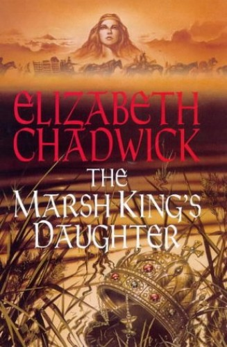 The Marsh King's Daughter By Elizabeth Chadwick