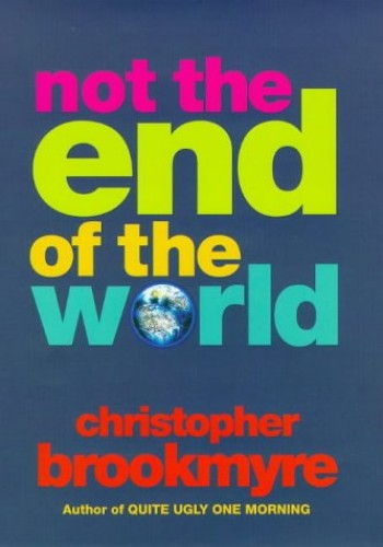 Not the End of the World By Christopher Brookmyre