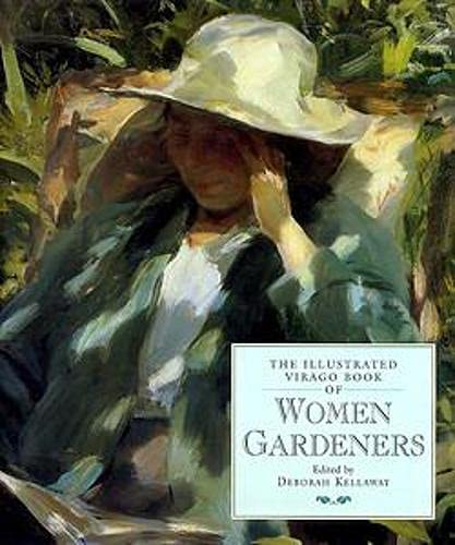 The Illustrated Virago Book Of Women Gardeners By Deborah Kellaway