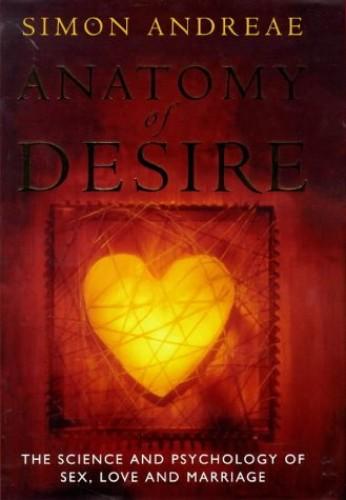 Anatomy of Desire By Simon Andreae