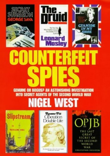 Counterfeit Spies By Nigel West
