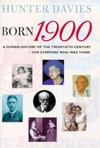 Born 1900 By Hunter Davies