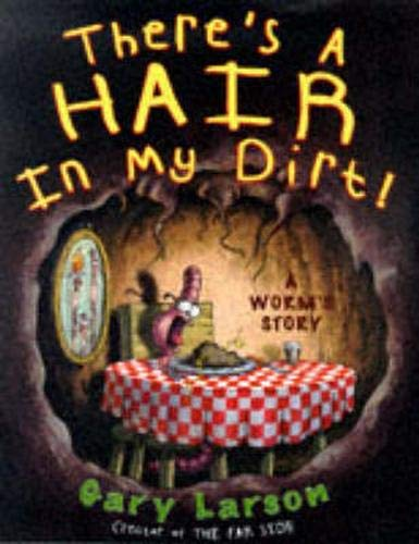 There's A Hair In My Dirt By Gary Larson