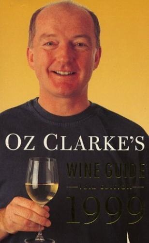 Oz Clarke's Wine Guide By Oz Clarke