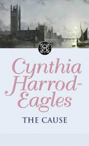 The Cause By Cynthia Harrod-Eagles