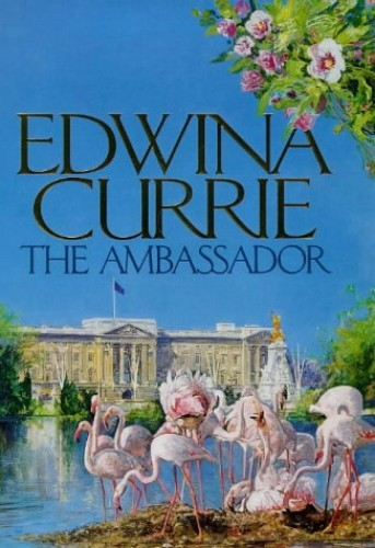 The Ambassador By Edwina Currie