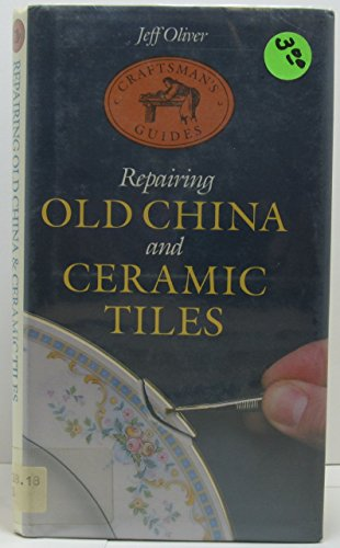 Repairing Old China and Ceramic Tiles By Jeff Oliver
