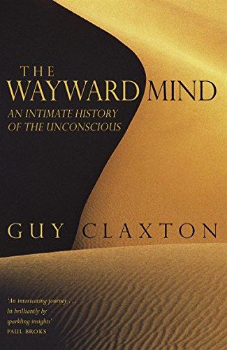 The Wayward Mind By Guy Claxton