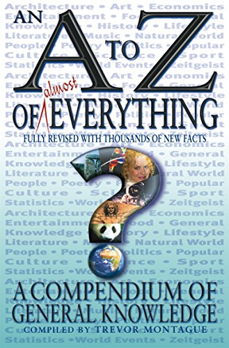 An A To Z Of Everything: Daily Telegraph Compendium of General Knowledge By Trevor Montague