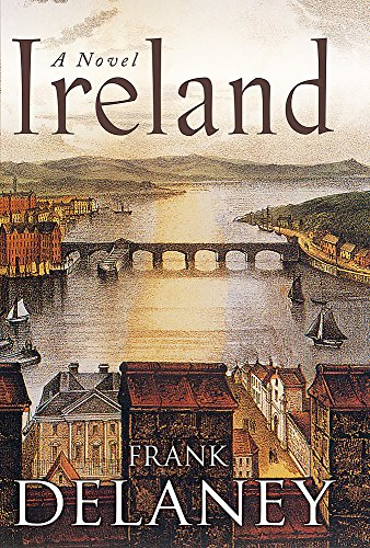 Ireland: A Novel By Frank Delaney