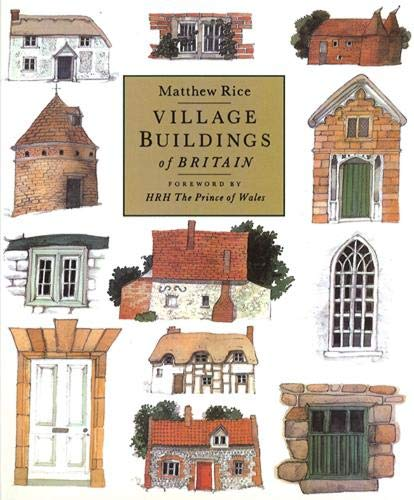 Village Buildings of Britain Handbook by Matthew Rice