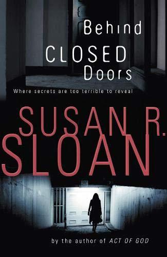 Behind Closed Doors By Susan R. Sloan