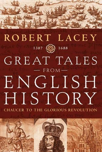 Great Tales: From Chaucer to the Glorious Revolution by Robert Lacey