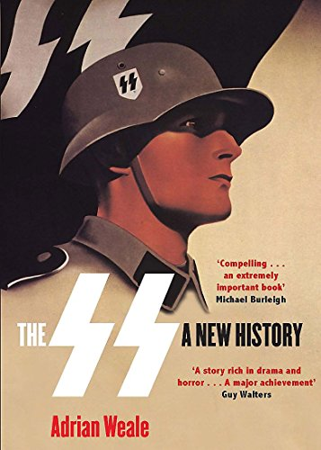 The SS: A New History By Adrian Weale