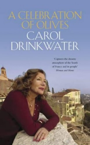 A Celebration of Olives By Carol Drinkwater