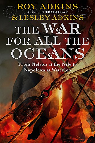 The War For All The Oceans By Roy A. Adkins