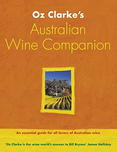 Oz Clarke's Australian Wine Companion By Oz Clarke