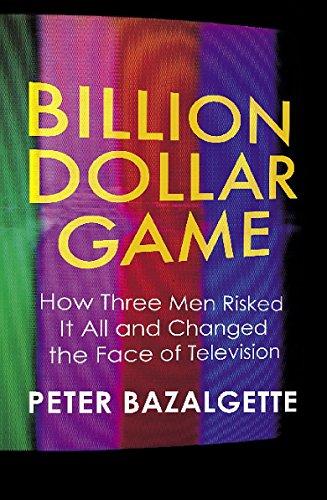 Billion Dollar Game By Sir Peter Bazalgette