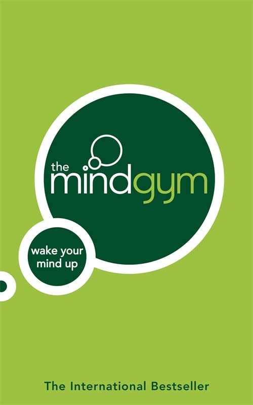 The Mind Gym: Wake Up Your Mind: Wake Your Mind Up By Mind Gym