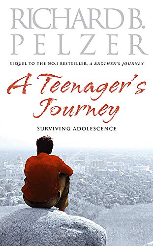 A Teenager's Journey: Surviving Adolescence By Richard B. Pelzer