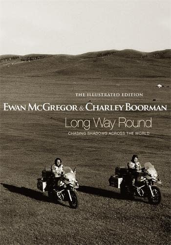 Long Way Round: The Illustrated Edition by Ewan McGregor