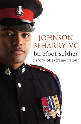 Barefoot Soldier: A Story of Extreme Valour By Johnson Beharry