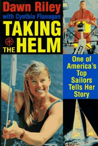 Taking the Helm By Dawn Riley