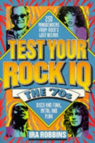 Test Your Rock IQ By Ira Robbins