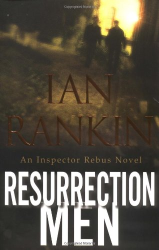 Resurrection Men By Ian Rankin, New York Times Best-Selling Author