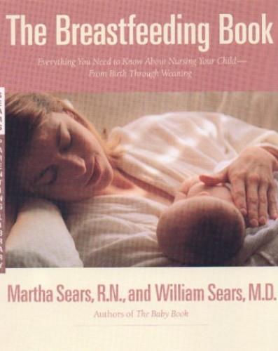 The Breastfeeding Book By Martha Sears
