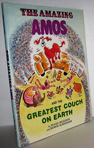 The Amazing Amos and the Greatest Couch on Earth By Susan Seligson