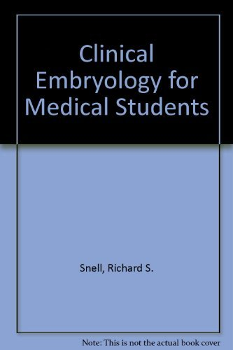 Clinical Embryology for Medical Students By Richard S. Snell