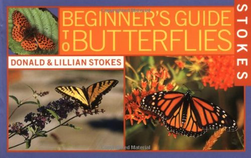Stokes Beginner's Guide to Butterflies By Donald Stokes
