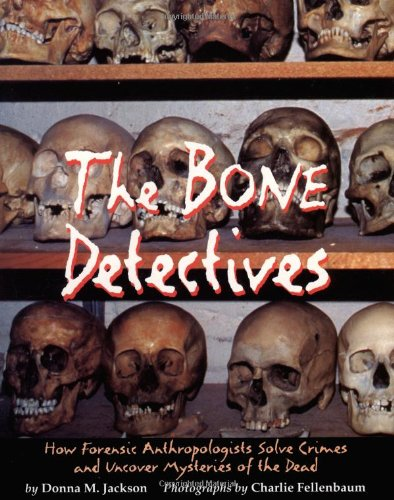 Bone Detectives By Donna M Jackson