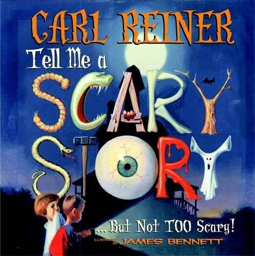 Tell Me a Scary Story By Carl Reiner