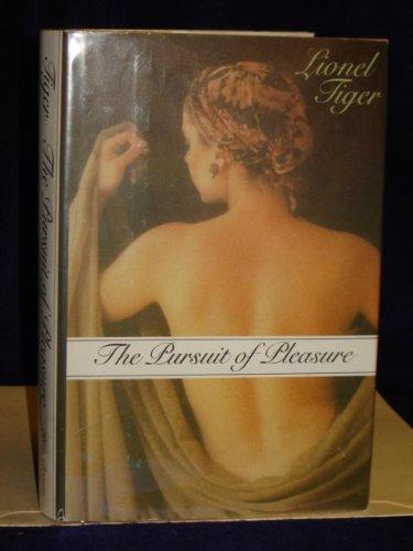The Pursuit of Pleasure By Lionel Tiger