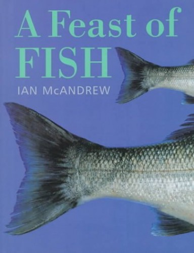 A Feast of Fish By Ian McAndrew