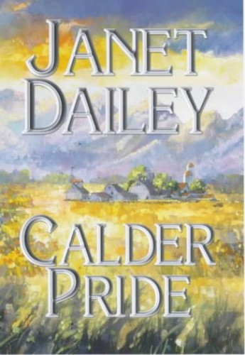 Calder Pride By Janet Dailey